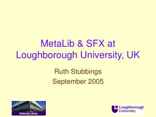 MetaLib & SFX at Loughborough University, UK