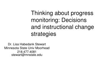 Thinking about progress monitoring: Decisions and instructional change strategies