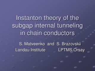 Instanton theory of the subgap internal tunneling  in chain conductors