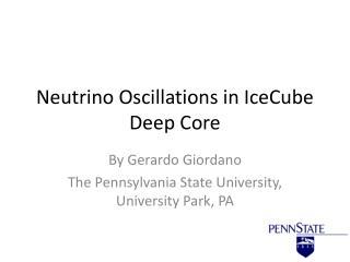 Neutrino Oscillations in IceCube Deep Core
