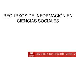 RECURSOS DE INFORMACIÓN EN CIENCIAS SOCIALES