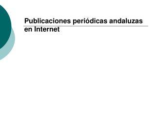 Publicaciones periódicas andaluzas en Internet