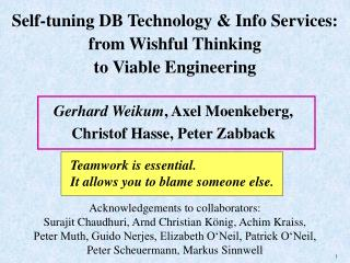 Self-tuning DB Technology & Info Services: from Wishful Thinking  to Viable Engineering