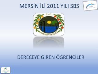 MERSİN İLİ 2011 YILI SBS