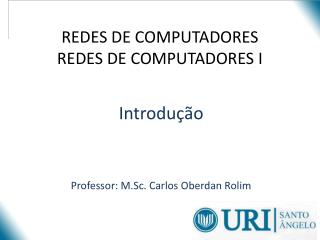 REDES DE COMPUTADORES REDES DE COMPUTADORES I