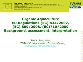 Organic  Aquaculture EU  Regulations  (EC) 834/2007,  (EC) 889/2008, (EC)710/2009
