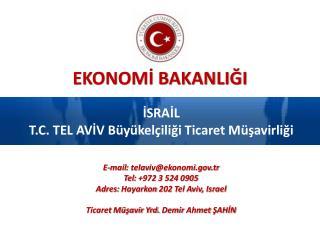 İSRAİL T.C.  TEL AV İV Büyükelçiliği Ticaret Müşavirliği