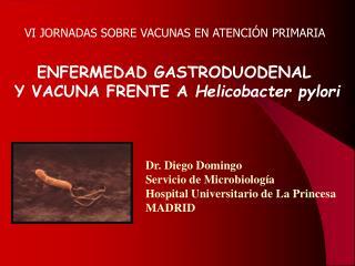 ENFERMEDAD GASTRODUODENAL  Y VACUNA FRENTE A  Helicobacter pylori