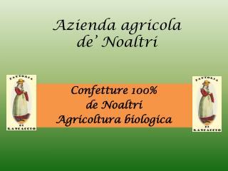 Azienda agricola  de'  Noaltri