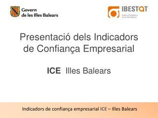 Presentació dels Indicadors  de Confiança Empresarial ICE Illes Balears