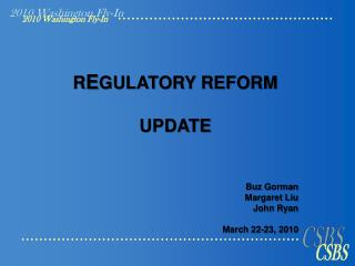 R E GULATORY REFORM  UPDATE