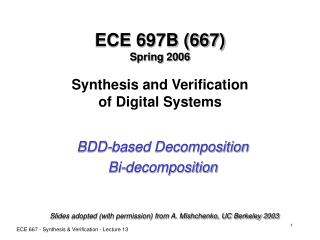 ECE 697B (667) Spring 2006 Synthesis and Verification of Digital Systems
