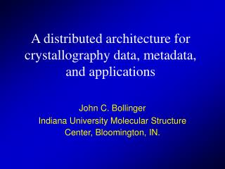 A distributed architecture for crystallography data, metadata, and applications