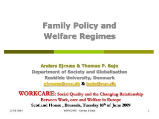 WORKCARE: Social Quality and the Changing Relationship Between Work, care and Welfare in Europe Scotland House , Brussel