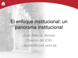 El enfoque institucional: un panorama institucional