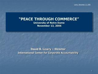 """PEACE THROUGH COMMERCE""  University of Notre Dame  November 13, 2006"