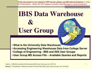 IBIS Data Warehouse  &  User Group