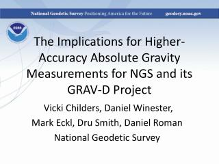 The Implications for Higher-Accuracy Absolute Gravity Measurements for NGS and its GRAV-D Project