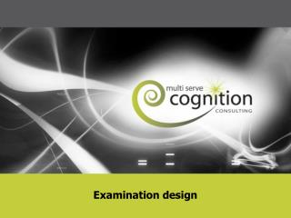 Examination design