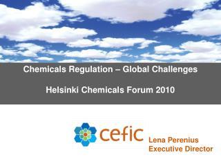 Chemicals Regulation – Global Challenges Helsinki Chemicals Forum 2010