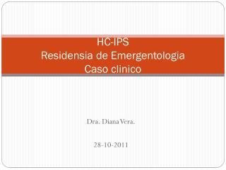HC-IPS Residensia  de  Emergentologia Caso  clinico