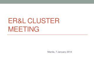 ER&L Cluster Meeting