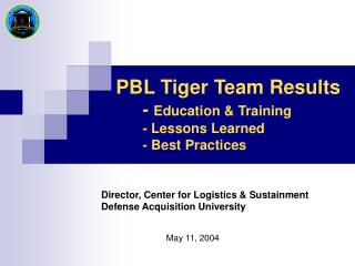 PBL Tiger Team Results -  Education & Training - Lessons Learned - Best Practices