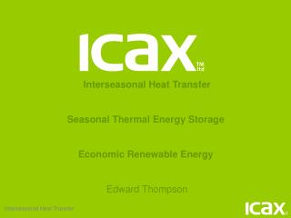 Interseasonal Heat Transfer Seasonal Thermal Energy Storage Economic Renewable Energy