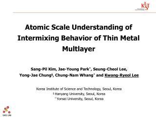 Atomic Scale Understanding of Intermixing Behavior of Thin Metal Multlayer