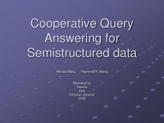 Cooperative Query Answering for Semistructured data