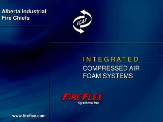 I N T E G R A T E D COMPRESSED AIR FOAM SYSTEMS