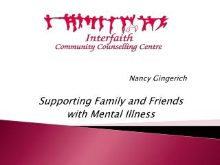 Nancy Gingerich Supporting Family and Friends  with Mental Illness