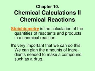 Chapter 10. Chemical Calculations II Chemical Reactions