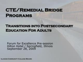CTE/Remedial Bridge Programs Transitions into Postsecondary Education For Adults