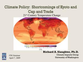 Climate Policy:  Shortcomings of Kyoto and Cap and Trade