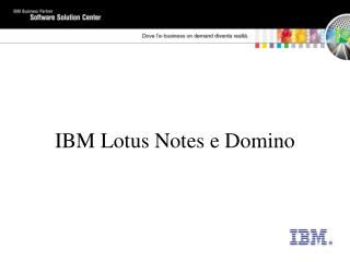 IBM Lotus Notes e Domino