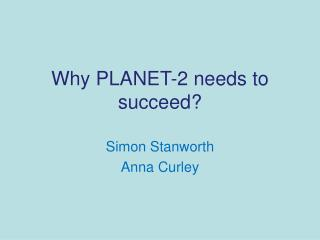 Why PLANET-2 needs to succeed?