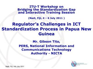 Regulator's Challenges in ICT Standardization Process in Papua New Guinea