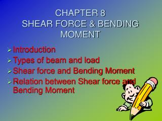 CHAPTER 8 SHEAR FORCE & BENDING MOMENT
