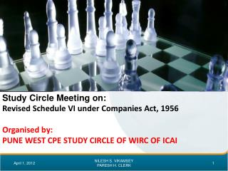 Study Circle Meeting on: Revised Schedule VI under Companies Act, 1956 Organised by: