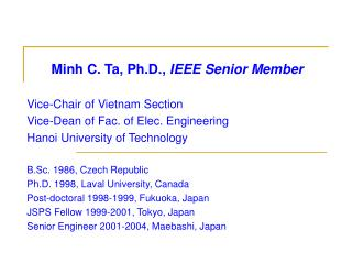Minh C. Ta, Ph.D.,  IEEE Senior Member Vice-Chair of Vietnam Section