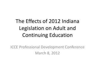 The Effects of 2012 Indiana Legislation on Adult and Continuing Education