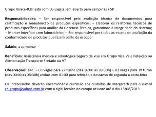 Grupo Ibrace-ICBr está com 05 vaga(s) em aberto para campinas / SP.
