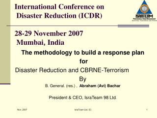 International Conference on  Disaster Reduction (ICDR) 28-29 November 2007  Mumbai ,  India