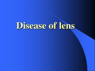 Disease of lens