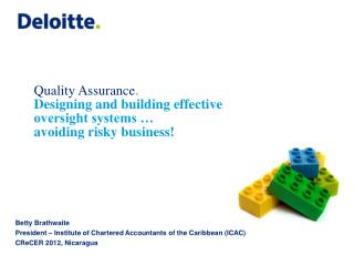 Quality Assurance . Designing and building effective oversight systems … avoiding risky business!
