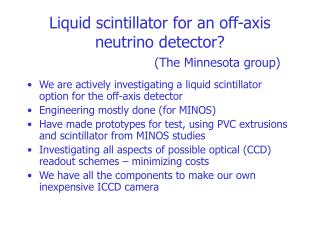 Liquid scintillator for an off-axis neutrino detector? (The Minnesota group)