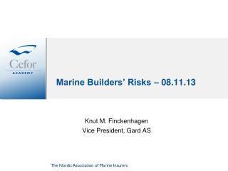 Marine Builders' Risks – 08.11.13