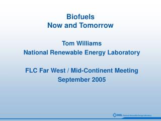 Biofuels Now and Tomorrow