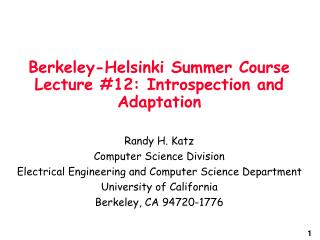 Berkeley-Helsinki Summer Course Lecture #12: Introspection and Adaptation